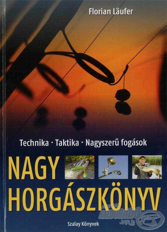 Kezdő és haladó horgászoknak ajánlott kötelező olvasmány