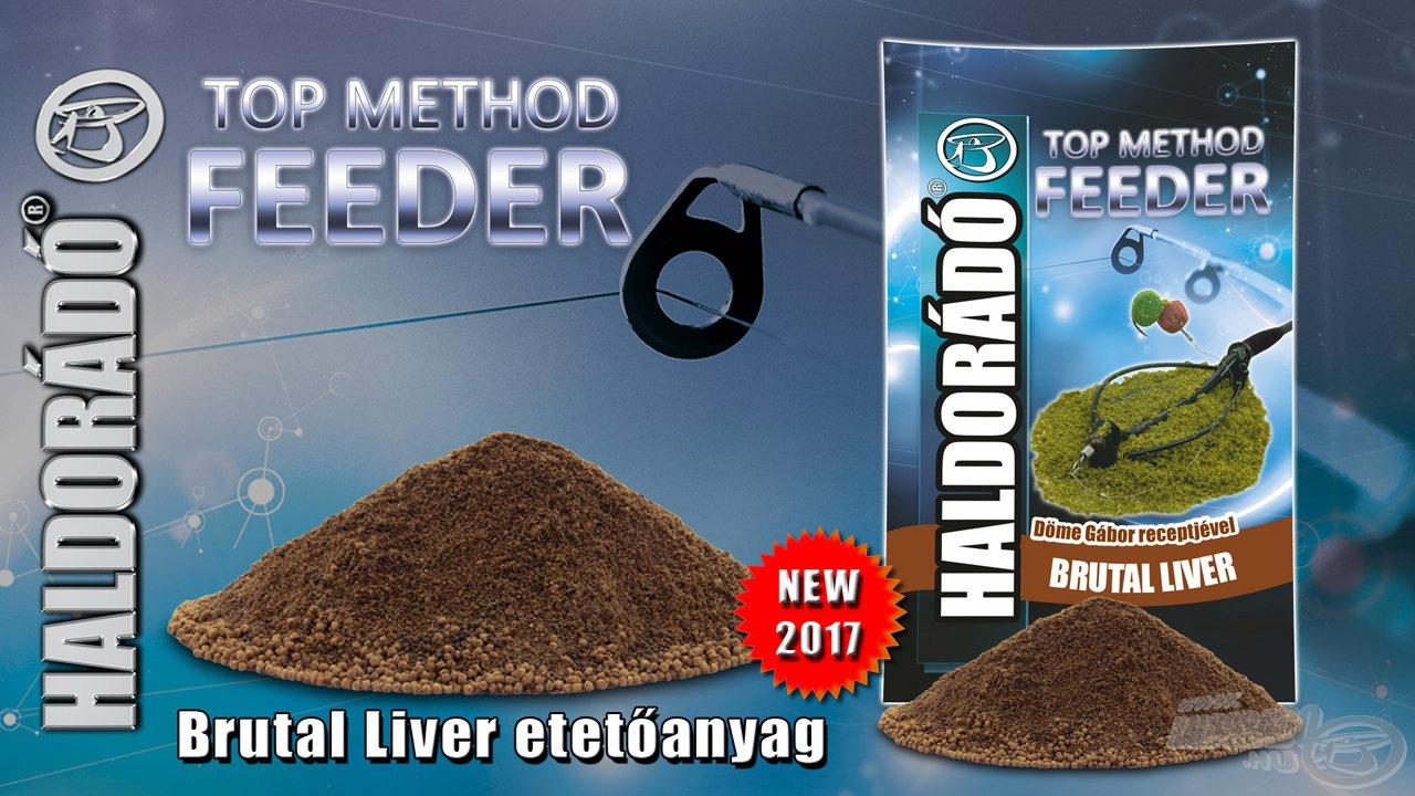 A Top Method Feeder család egy új taggal bővül 2017-től, melynek neve Brutal Liver, azaz Brutális Máj