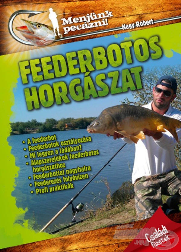 A feederbotos horgászat praktikáiba tekinthetünk be e könyv segítségével