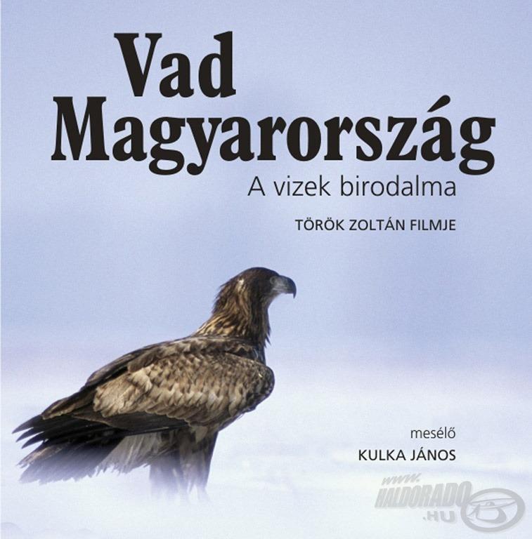 Vad Magyarország - A vizek birodalma - filmajánló