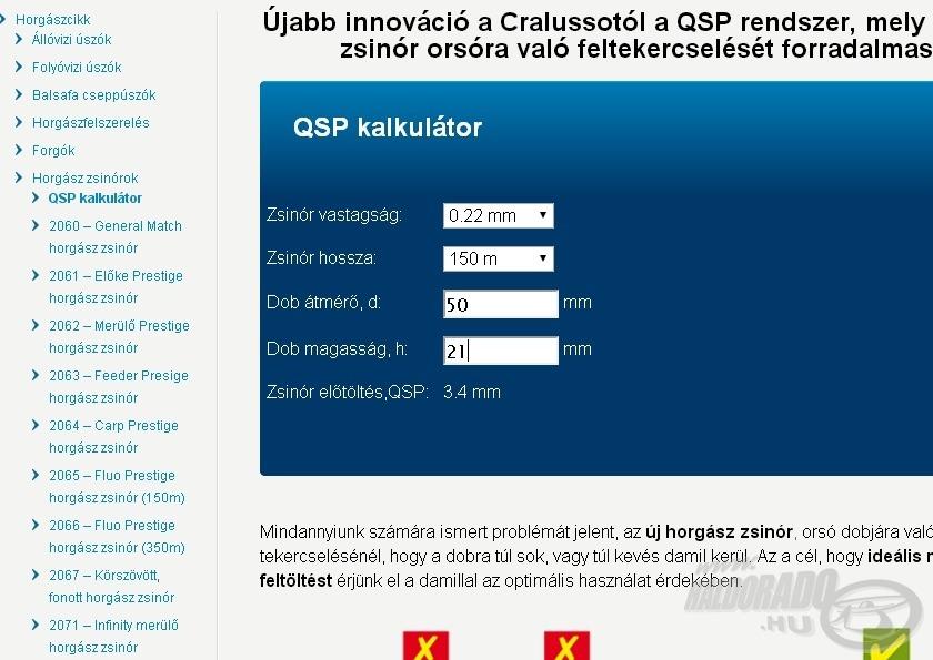 A Cralusso honlapján található kalkulátorban válasszuk ki a zsinór méreteit, adjuk meg a dob adatait, és a QSP kalkulátor kiszámolja a szükséges előtöltés mértékét
